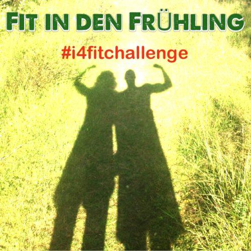 #i4fitchallenge - Die Fit in den Frühling Challenge - mitmachen und gewinnen