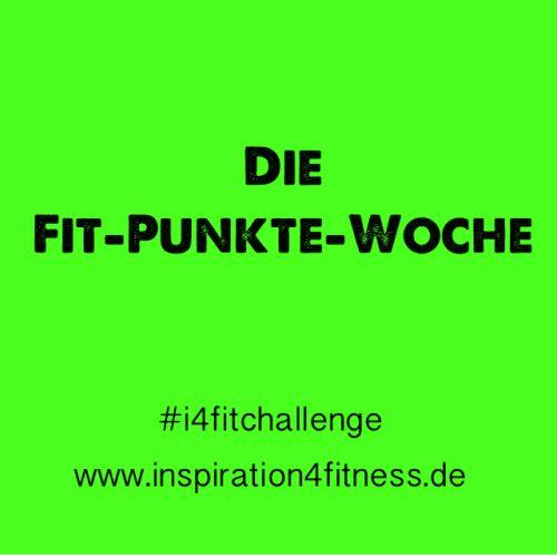 #i4fitchallenge - Die Fit-Punkte-Woche #1